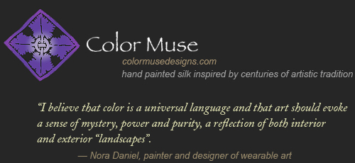 Color Muse: I believe that color is a universal language and that art should evoke a sense of mystery, power and purity, a reflection of both interior and exterior landscapes. - Nora Daniel, painter and designer of wearable art